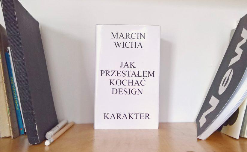 Jak przestałem kochać– design – Marcin Wicha